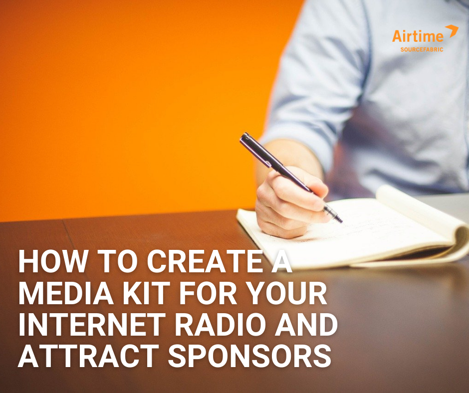 How to create a media kit for your internet radio and attract sponsors
